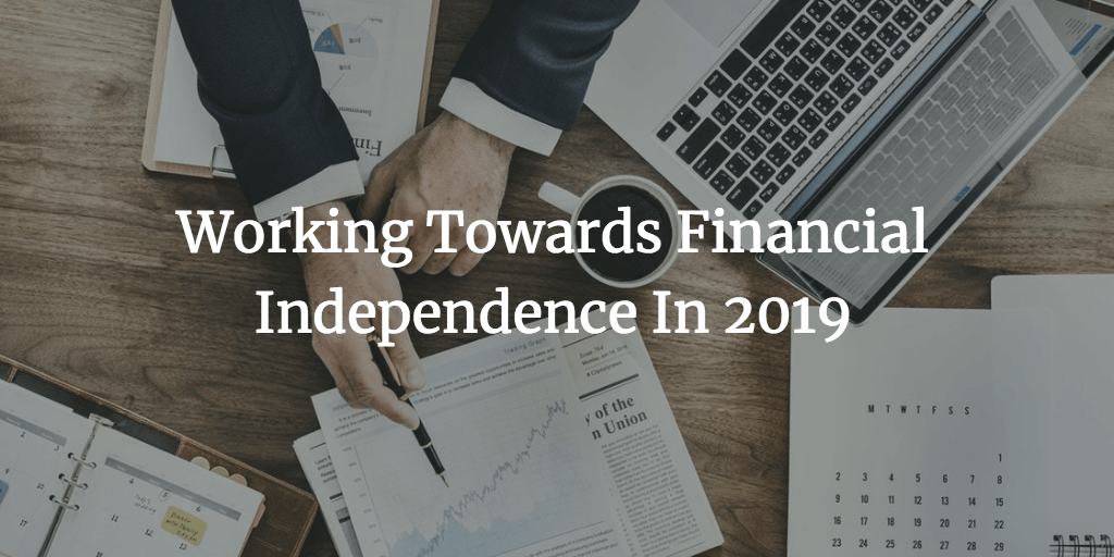 Working Towards Financial Independence In 2019 - Diversified